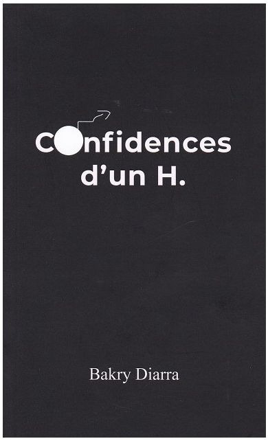Confidences d'un H. / Bakry Diarra / French Writer  – Based in Berlin